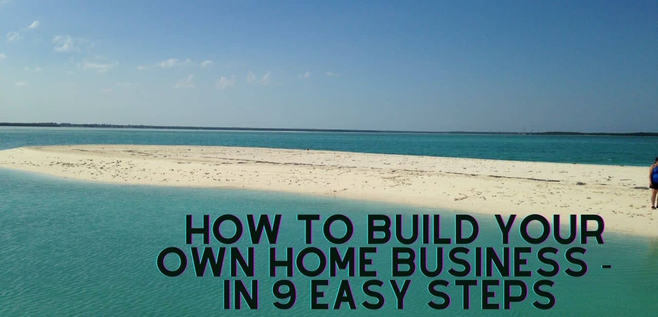 How To Build Your Own Home Business